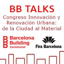 BB Talks. Congreso de Innovación y Renovación Urbana: de la