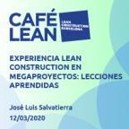 Experiencia Lean Construction en megaproyectos: lecciones aprendidas