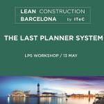 Gestionando proyectos con Last Planner - Barcelona - Workshop