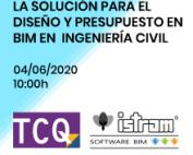 ISTRAM y TCQ: La solución para el diseño y presupuesto en BIM en ingeniería civil