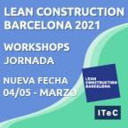 Jornada y workshops de Lean Construction Barcelona se posponen al 2021