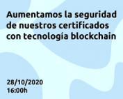 Aumentamos la seguridad de nuestros certificados con tecnología blockchain